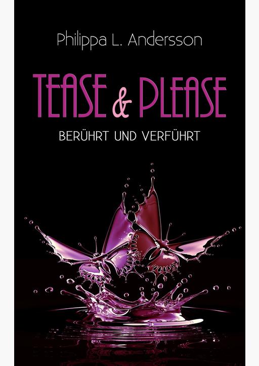 Andersson, Philippa L. - Tease & Please – berührt und verführt
