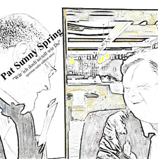 Pat Sunny Spring - Wär ich doch so toll wie Du