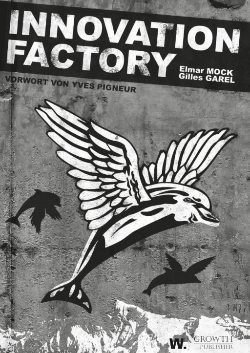 Mock, Elmar &  Garel, Gilles - Innovation Factory