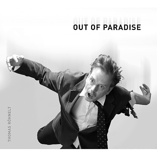 Thomas Röhnelt - Out Of Paradise