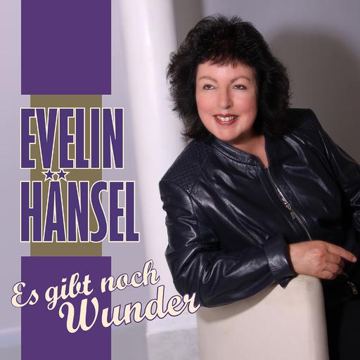 Evelin Hänsel - Es gibt noch Wunder