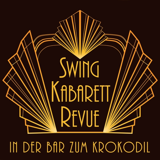 Swing Kabarett Revue - Swing Kabarett Revue - In der Bar zum Crokodil