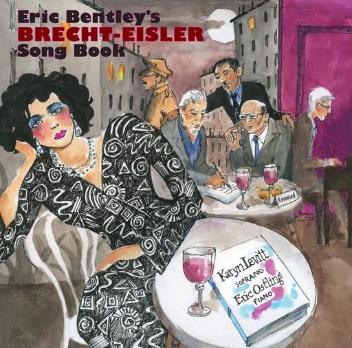 Karyn Levitt and Eric Ostling - Eric Bentley's Brecht-Eisler Song Book