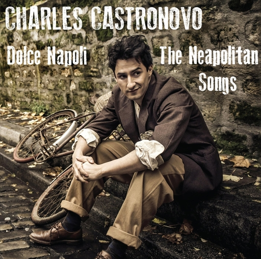 Charles Castronovo - Charles Castronovo - Dolce Napoli