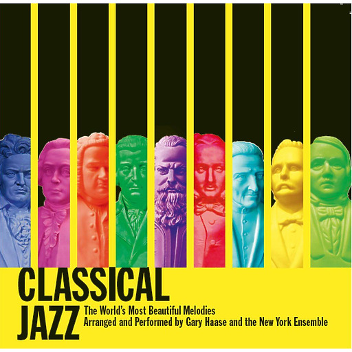 Gary Haase and the New York Ensemble - Classical Jazz