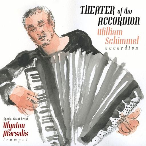 Theater Of The Accordion - Theater Of The Accordion - William Schimmel