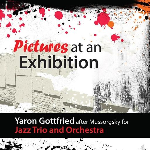 Yaron Gottfried - Yaron Gottfried - Pictures at an Exhibition