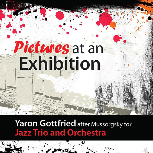 Yaron Gottfried - Pictures at an Exhibition
