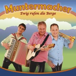 Muntermacher - Muntermacher - Ewig rufen die Berge