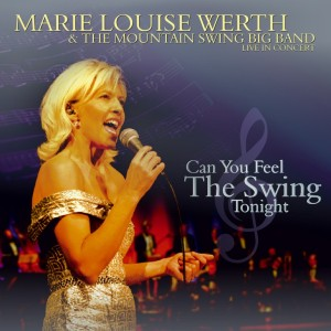 Marie Louise Werth and The Big Mountain Swing Band - Marie Louise Werth and The Big Mountain Swing Band - Can You Feel The Swing Tonight
