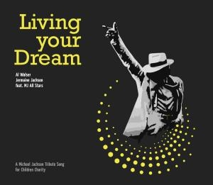 Al Walser & Jermaine Jackson feat. MJ All Stars - Al Walser & Jermaine Jackson feat. MJ All Stars - Living Your Dream