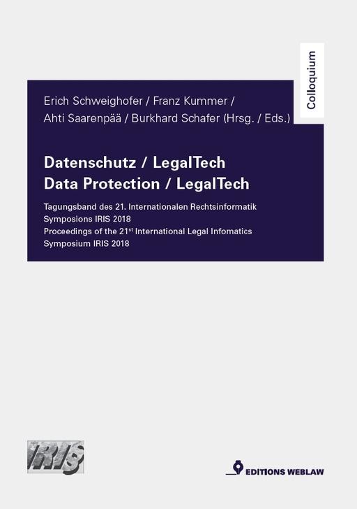 Schweighofer, Erich; Kummer, Franz; uvm. - Schweighofer, Erich; Kummer, Franz; uvm. - Datenschutz / LegalTech – Tagungsband des 21. Inte