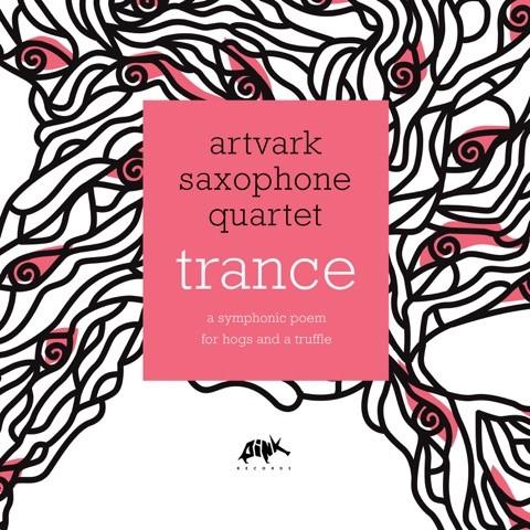 Artvark Saxophone Quartet - Trance: A Symphonic Poem For Hogs and a Truffle