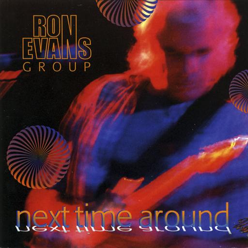 Ron Evans Group - Next Time Around