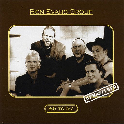 Ron Evans Group - 65 To 97  (Remastered)