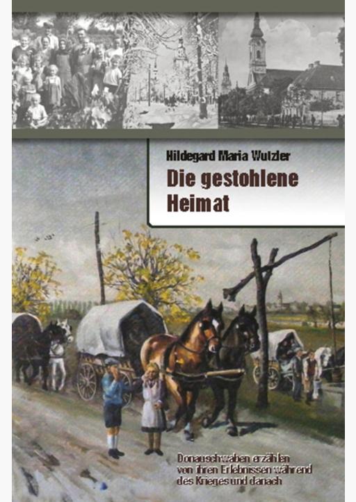 Wutzler, Hildegard Maria - Die gestohlene Heimat  Alt