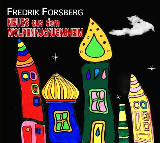 Fredrik Forsberg - Neues aus dem Wolkenkuckucksheim