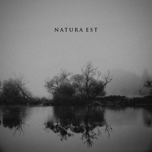 Natura Est - Natura Est - Natura Est