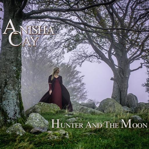 Anisha Cay - Anisha Cay - Hunter And the Moon