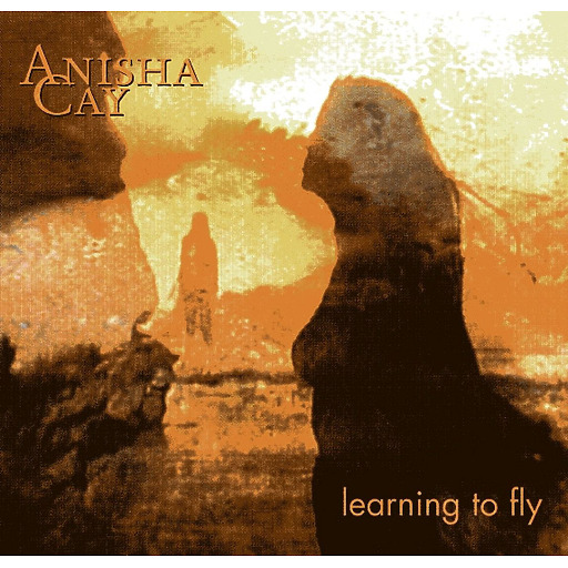 Anisha Cay - Learning to Fly