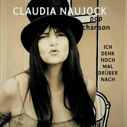 Claudia Naujock - Ich denk noch mal drüber nach