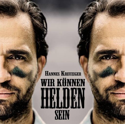Hannes Kreuziger - Wir können Helden sein