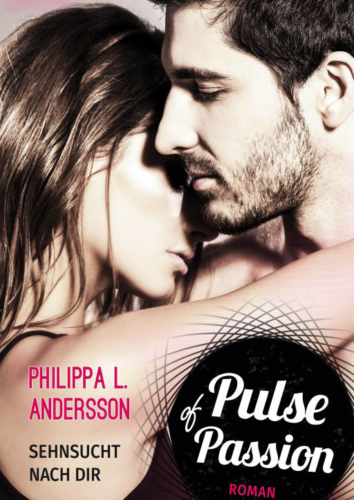 Andersson, Philippa L. - Pulse of Passion – Sehnsucht nach dir