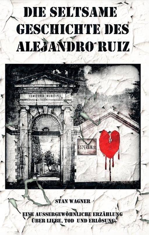 Wagner, Stan - Wagner, Stan - Die seltsame Geschichte des Alejandro Ruiz