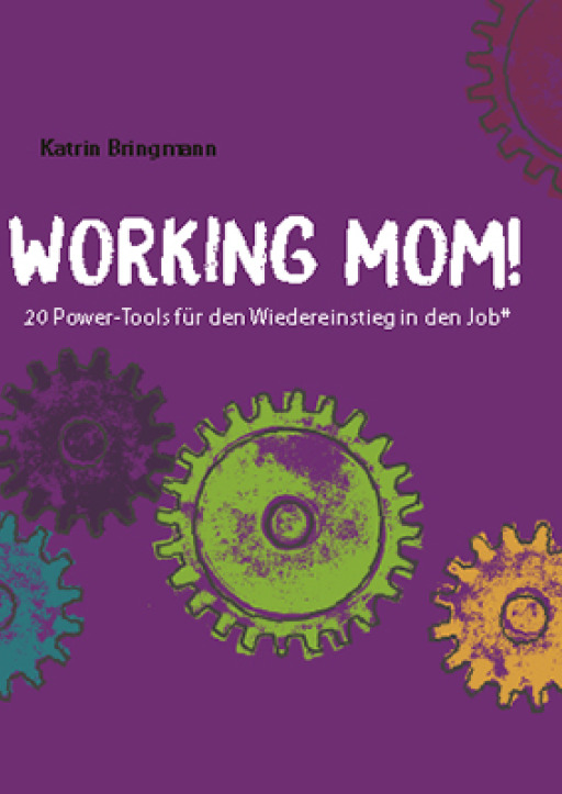 Bringmann, Katrin - Working Mom!