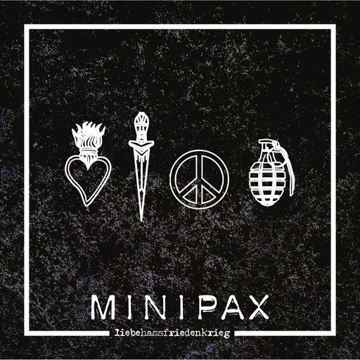 Minipax - Minipax - liebehassfriedenkrieg