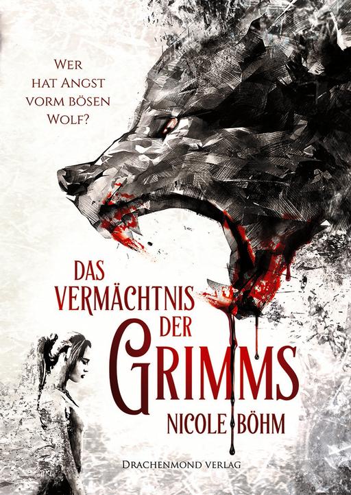 Böhm, Nicole - Böhm, Nicole - Das Vermächtnis der Grimms