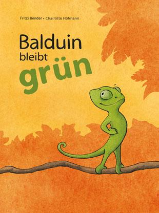 Bender, Fritzi - Bender, Fritzi - Balduin bleibt grün