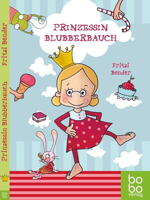 Bender, Fritzi - Bender, Fritzi - Prinzessin Blubberbauch