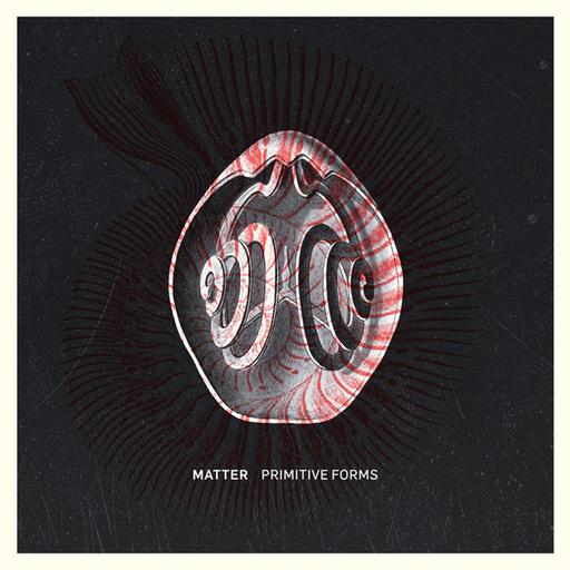 Matter - Primitive Forms