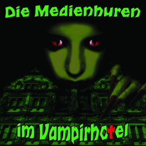 Grytzka, Victor & Jürs, Christian - Die Medienhuren im Vampirhotel