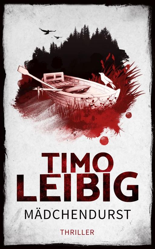Leibig, Timo - Leibig, Timo - Mädchendurst: Thriller
