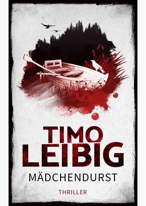 Leibig, Timo - Mädchendurst: Thriller