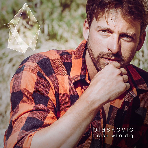 Blaskovic - Blaskovic - Those Who Dig