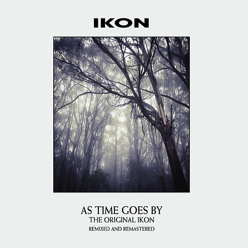 Ikon - As Time Goes By (Remixed & Remastered Version)