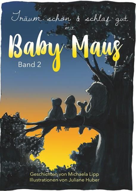 Lipp, Michaela / Huber, Juliane - Lipp, Michaela / Huber, Juliane - Baby Maus / Baby Mouse