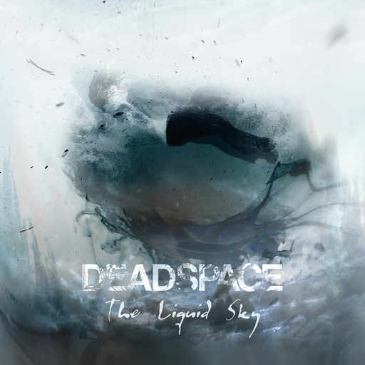 Deadspace - Deadspace - The Liquid Sky