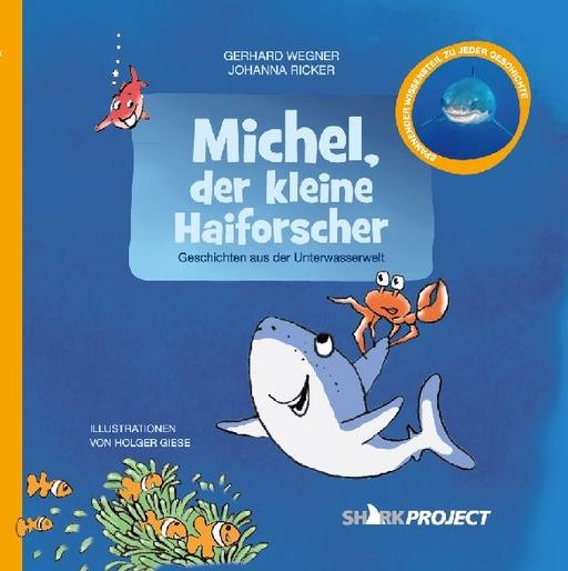 Wegner, Gerhard / Ricker, Johanna - Wegner, Gerhard / Ricker, Johanna - Michel, der kleine Haiforscher
