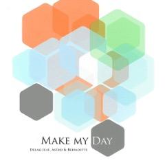Delaki feat. Astrid & Bernadette - Make My Day