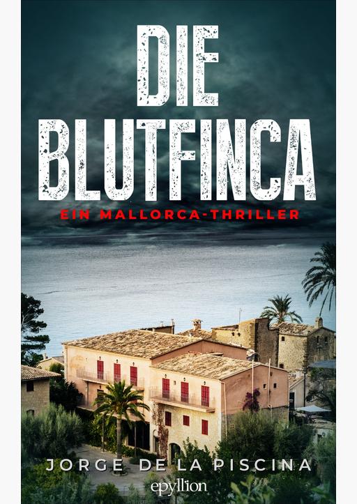 Piscina, Jorge de la - Die Blutfinca - Ein Mallorca-Thriller
