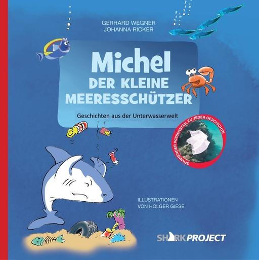 Wegner, Gerhard / Ricker, Johanna - Wegner, Gerhard / Ricker, Johanna - Michel, der kleine Meeresschützer
