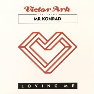 Victor Ark Feat. Mr Konrard - Loving Me