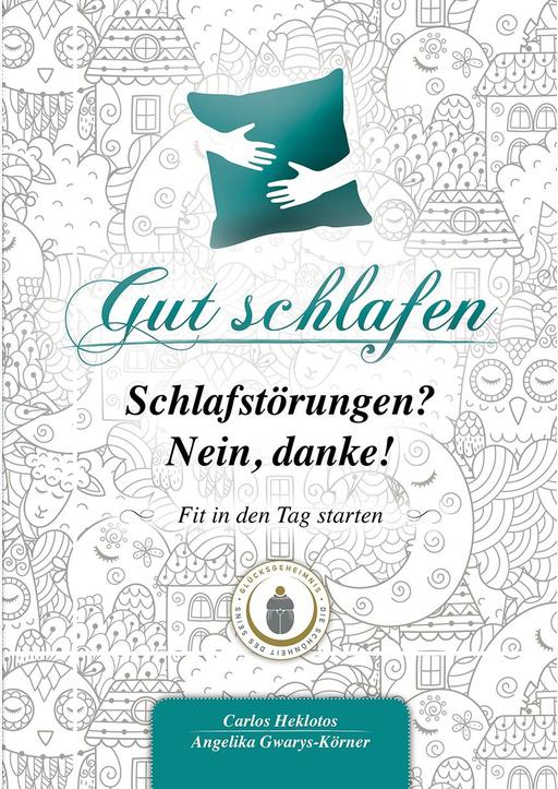 Heklotos, Carlos / Gwarys-Körner, Angelika - Gut schlafen – Schlafstörungen? Nein danke!