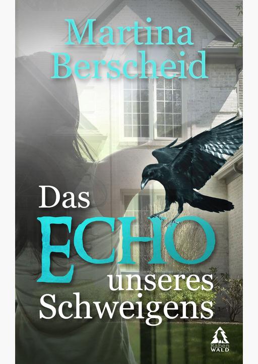 Berscheid, Martina - Das Echo unseres Schweigens