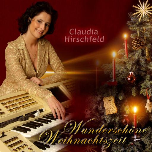 Claudia Hirschfeld - Claudia Hirschfeld - Wunderschöne Weihnachtszeit
