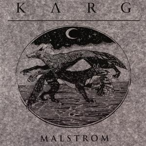 Karg - Malstrom